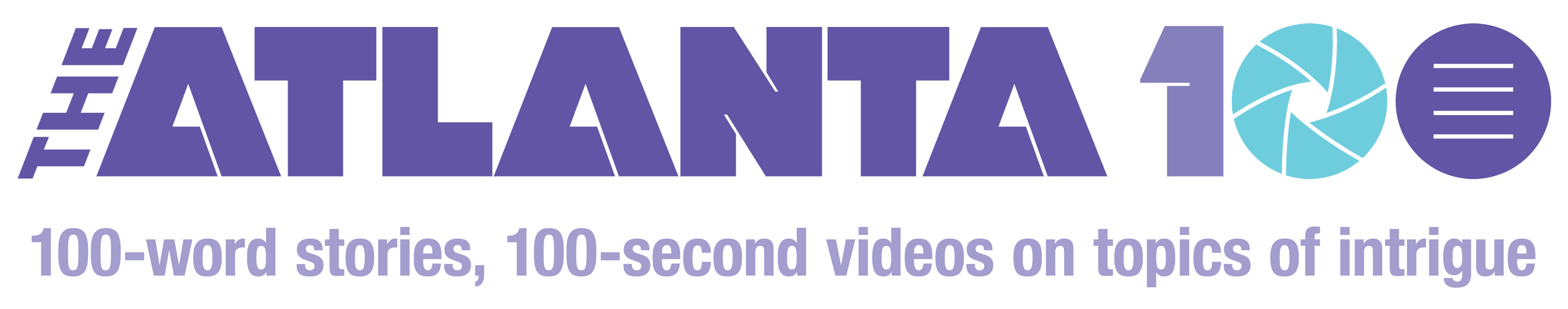 The Atlanta 100 - 100 word stories & 100 second videos on